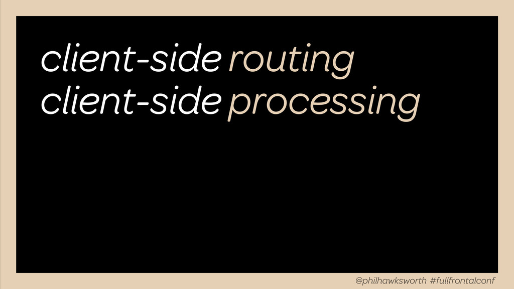 client-side routing client-side processing @phi...