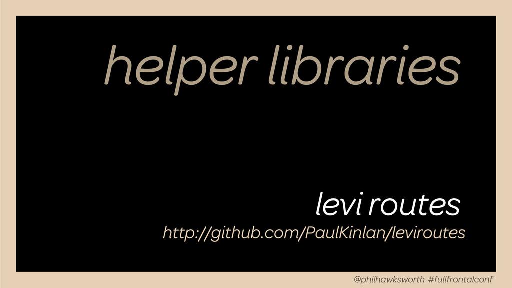 helper libraries levi routes http://github.com/...