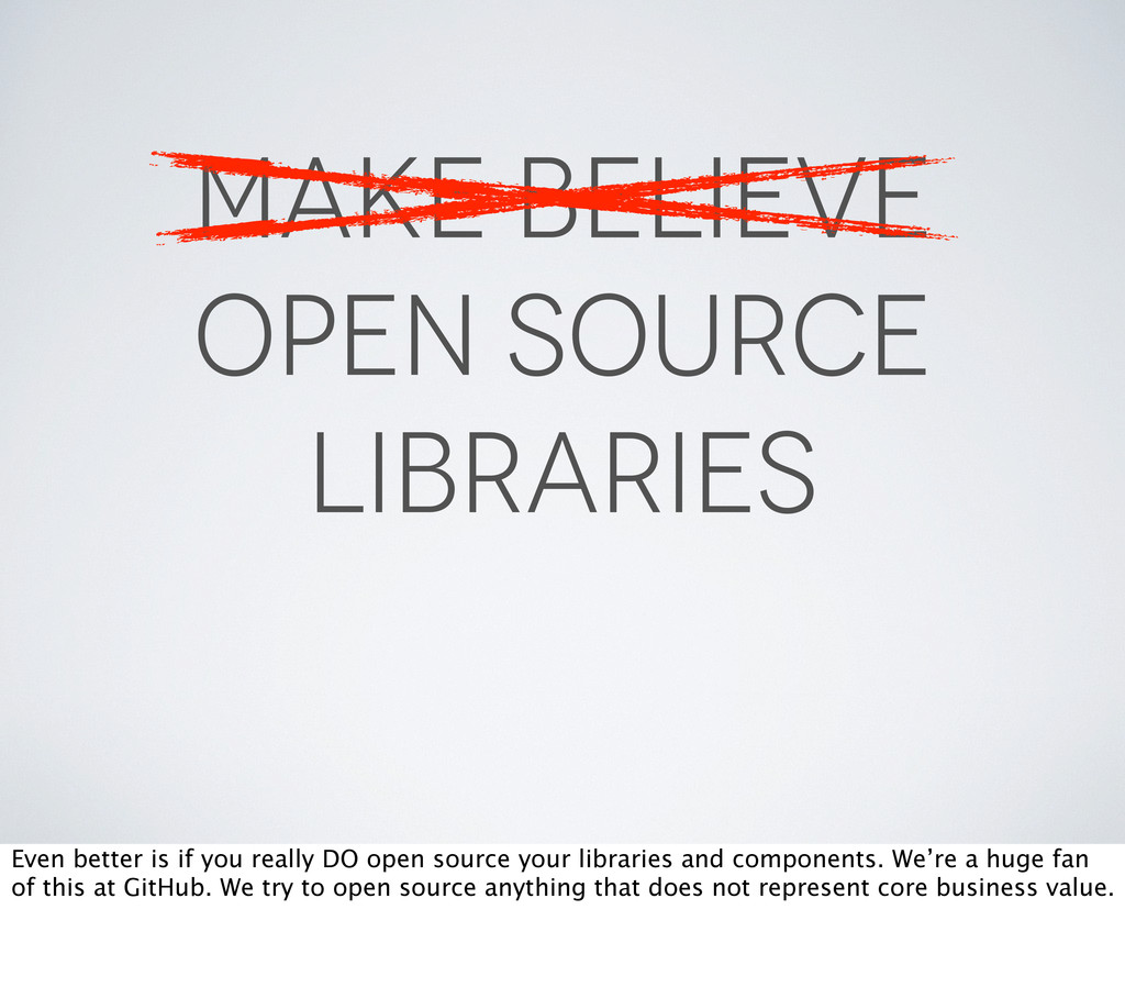 Make Believe Open Source Libraries Even better ...