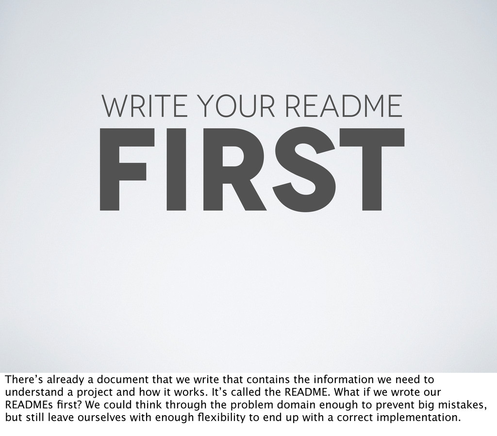 WRITE YOUR README FIRST There's already a docum...
