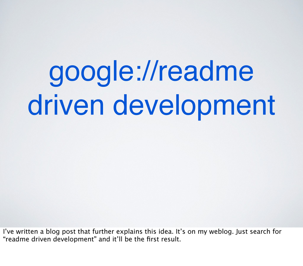 google://readme driven development I've written...