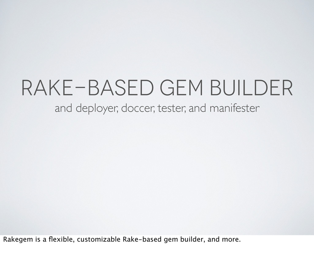 RAKE-BASED GEM BUILDER and deployer, doccer, te...