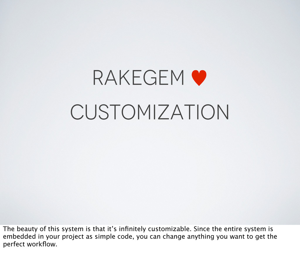 RAKEGEM — CUSTOMIZATION The beauty of this syst...