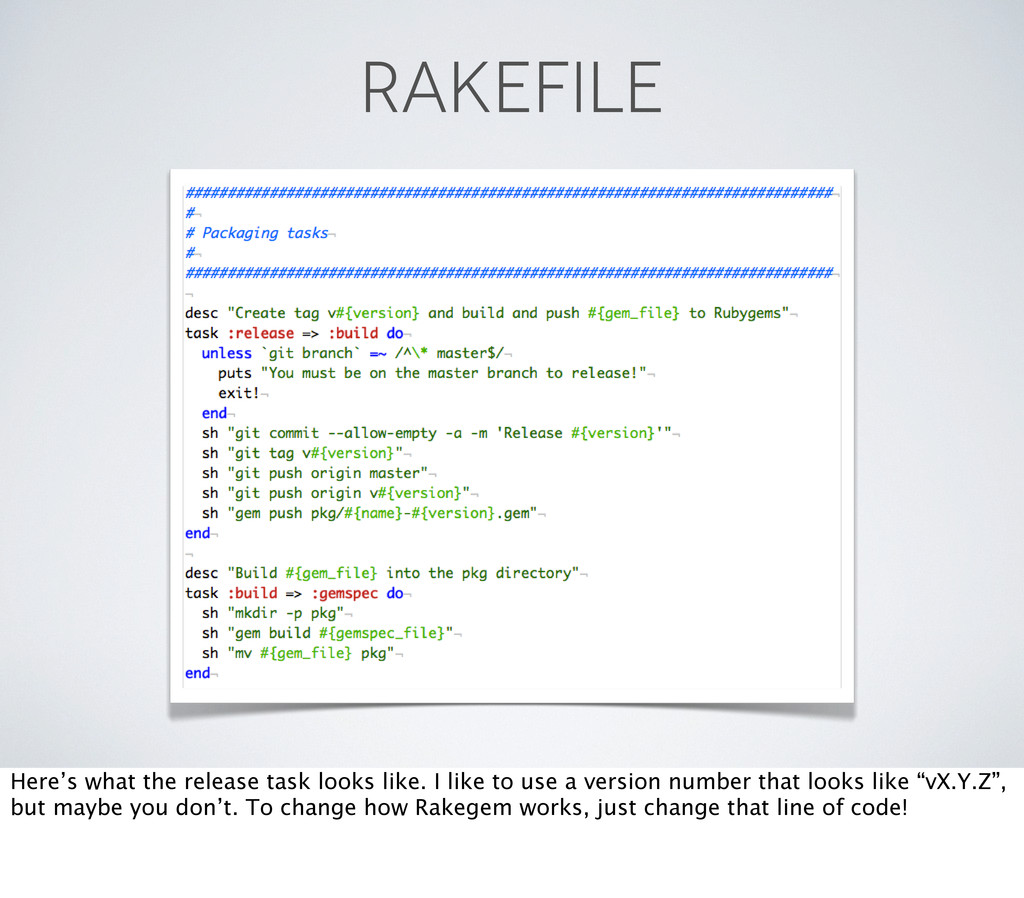 RAKEFILE Here's what the release task looks lik...