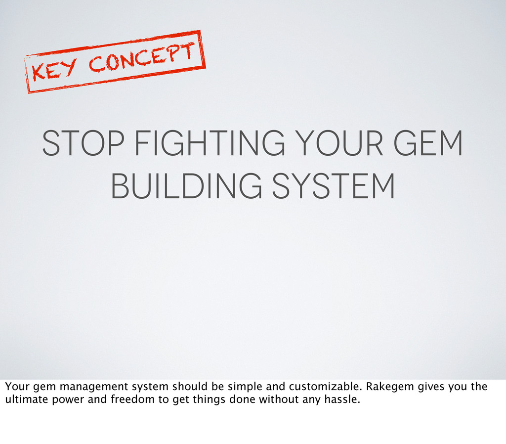 STOP FIGHTING YOUR GEM BUILDING SYSTEM KEY CONC...