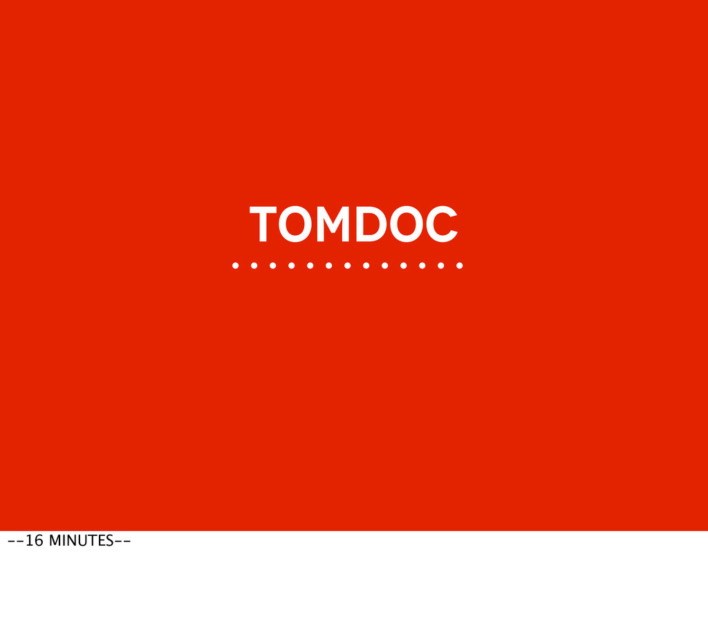 TOMDOC --16 MINUTES--