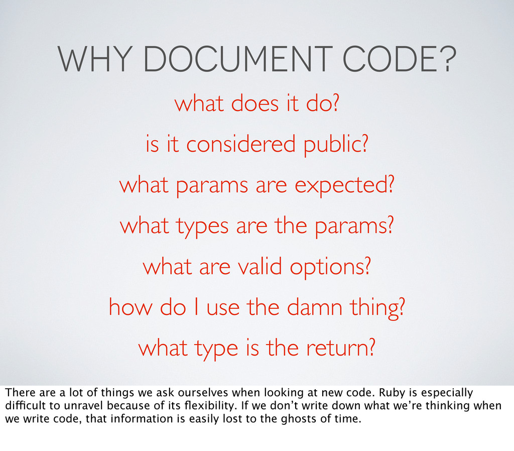 WHY DOCUMENT CODE? what does it do? is it consi...