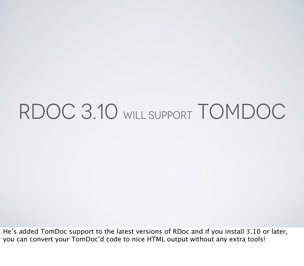 RDOC 3.10 WILL SUPPORT TOMDOC He's added TomDoc...