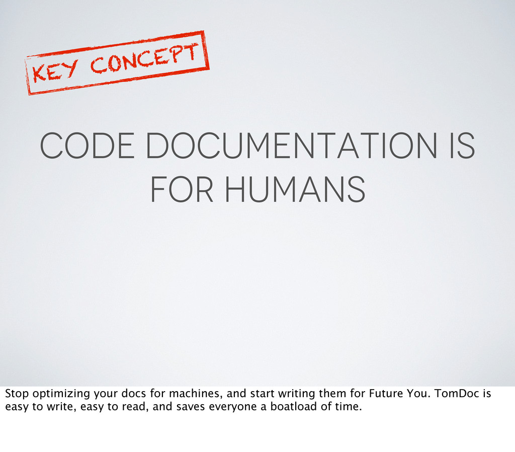 CODE DOCUMENTATION IS FOR HUMANS KEY CONCEPT St...