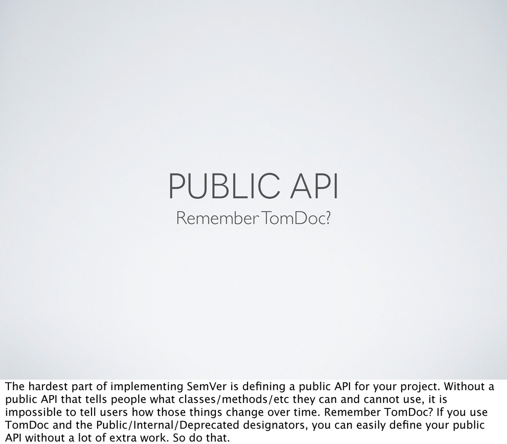 PUBLIC API Remember TomDoc? The hardest part of...