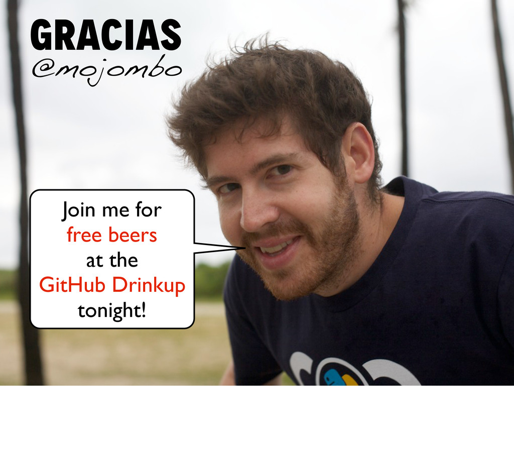 gracias @mojombo Join me for free beers at the ...
