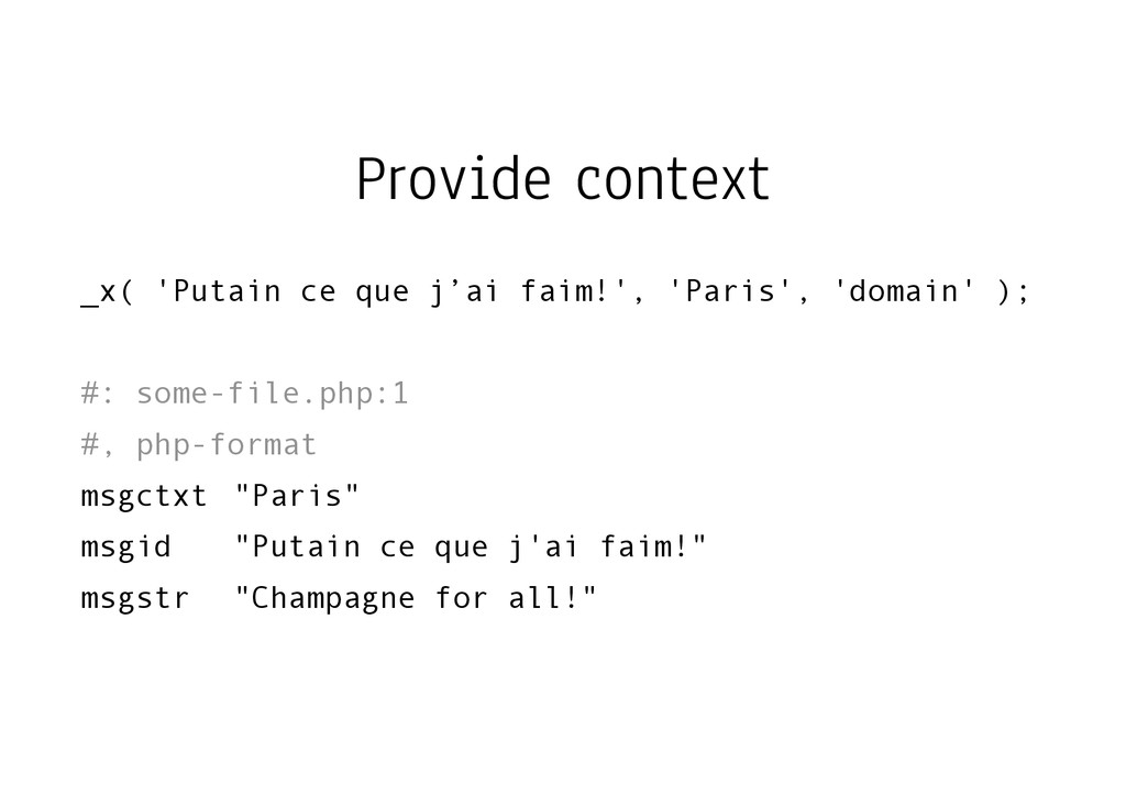 Provide context _x( 'Putain ce que j'ai faim!',...