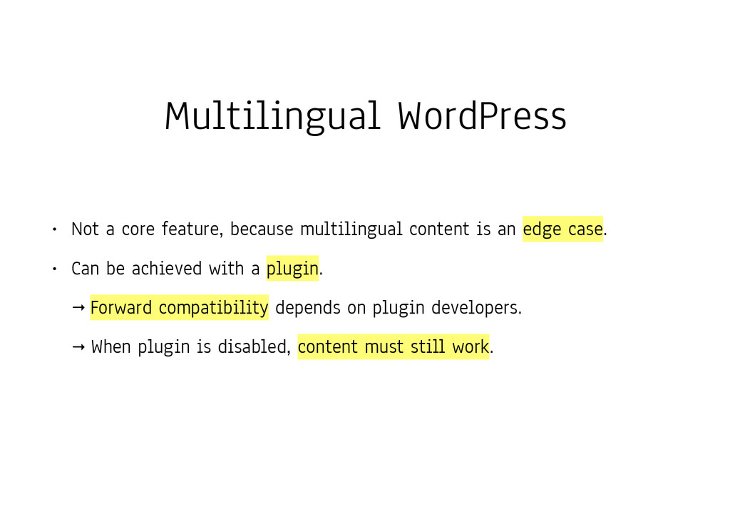 Multilingual WordPress • Not a core feature, be...