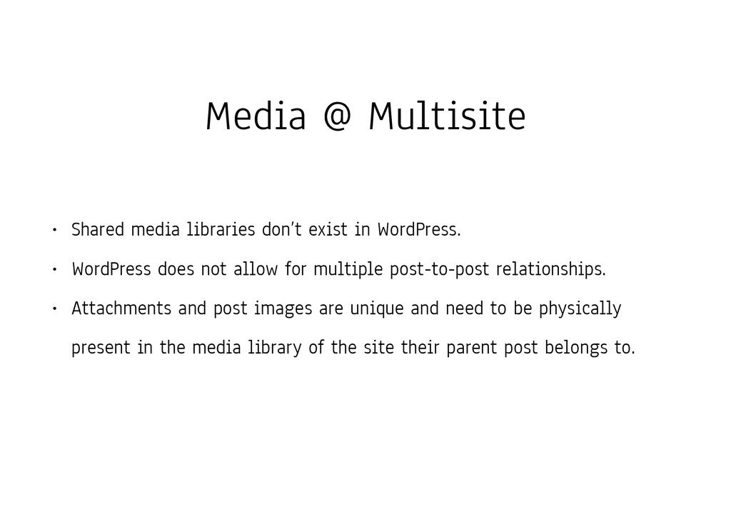 Media @ Multisite • Shared media libraries don'...