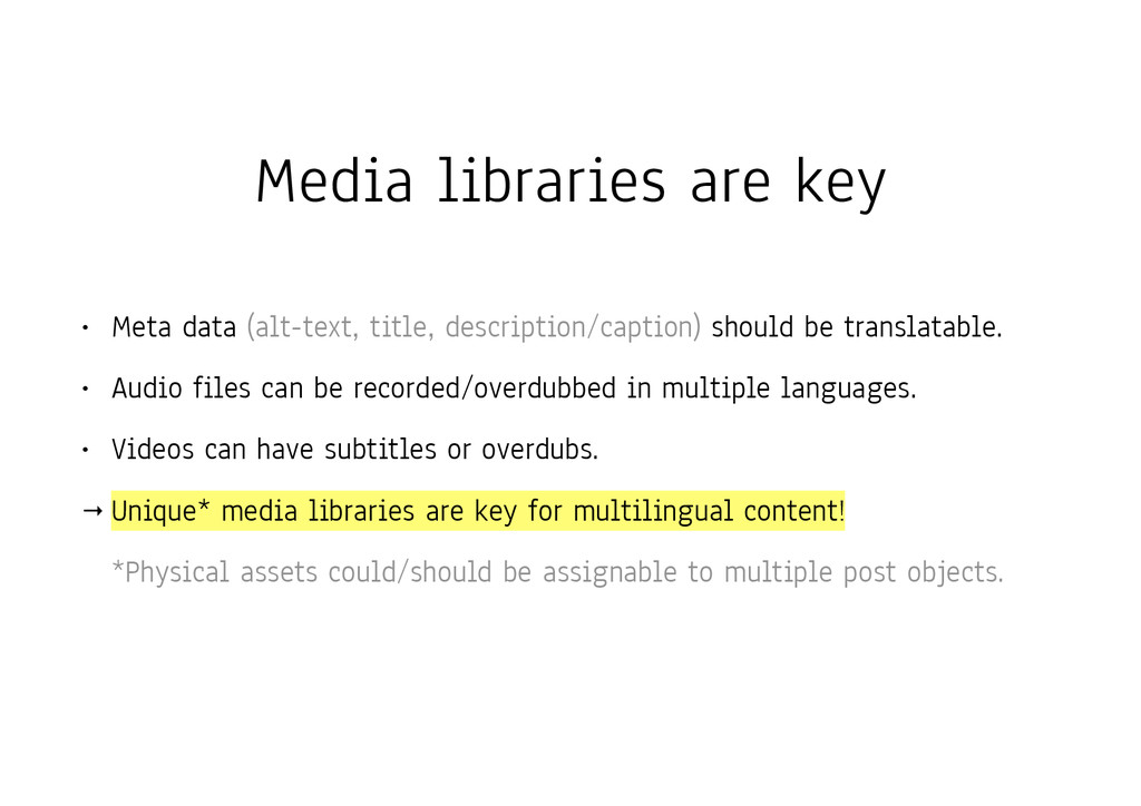 Media libraries are key • Meta data (alt-text, ...