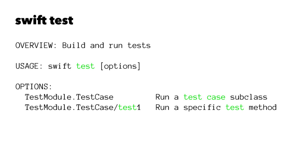 swift test OVERVIEW: Build and run tests USAGE:...