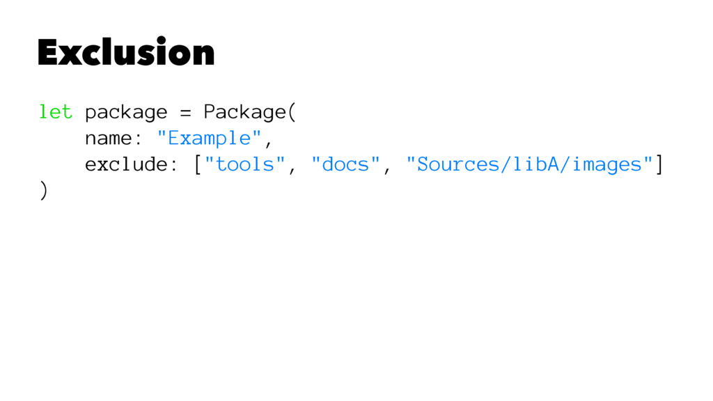 """Exclusion let package = Package( name: """"Example..."""