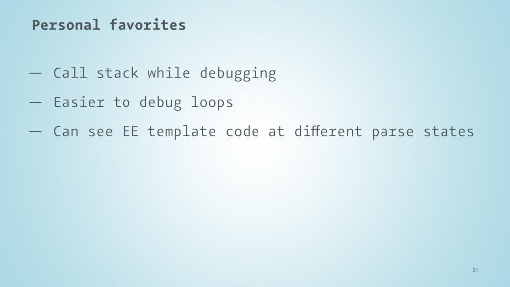 Personal favorites — Call stack while debugging...