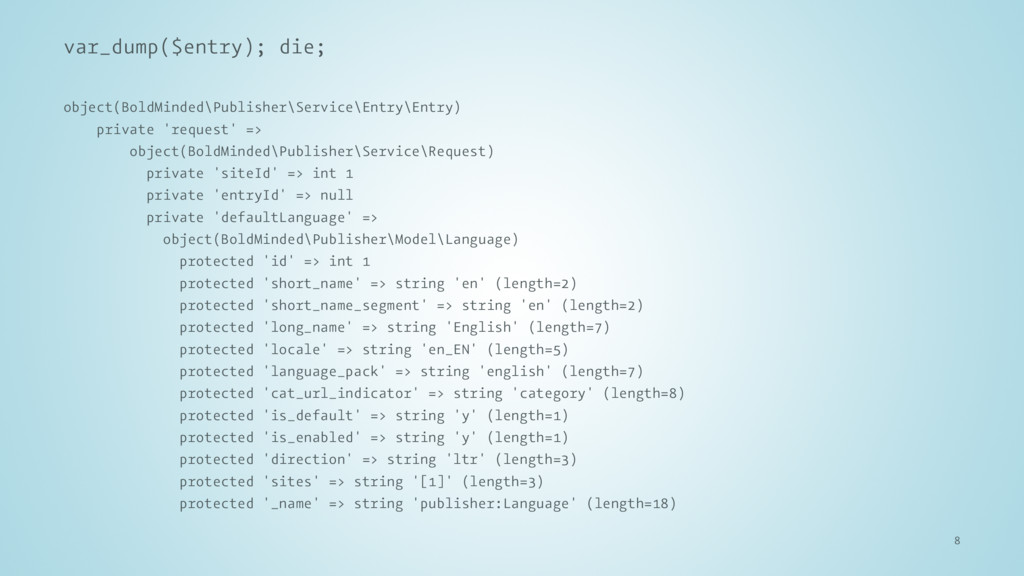 var_dump($entry); die; object(BoldMinded\Publis...