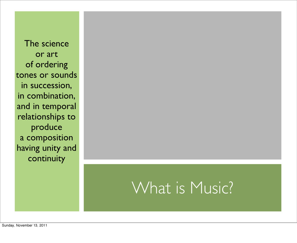 What is Music? The science or art of ordering t...