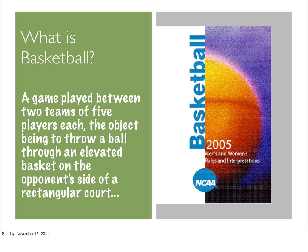 What is Basketball? A game played between two t...