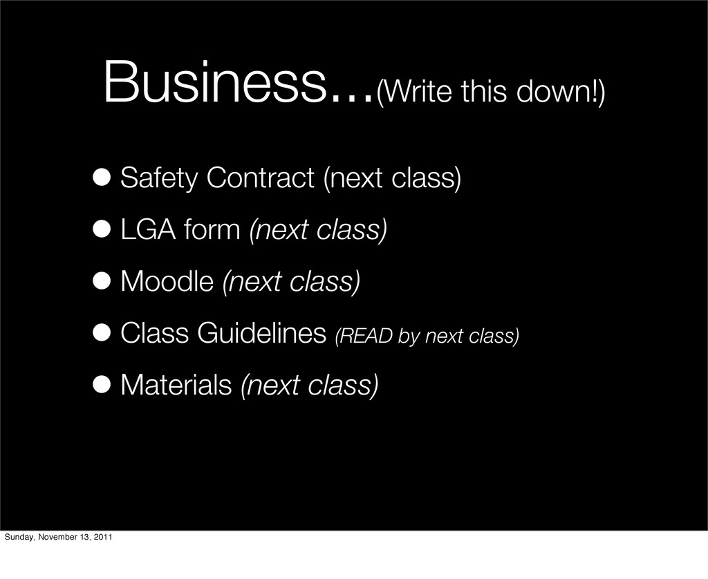Business...(Write this down!) •Safety Contract ...