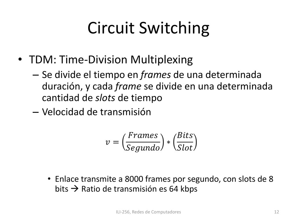 Circuit Switching • TDM: Time-Division Multiple...