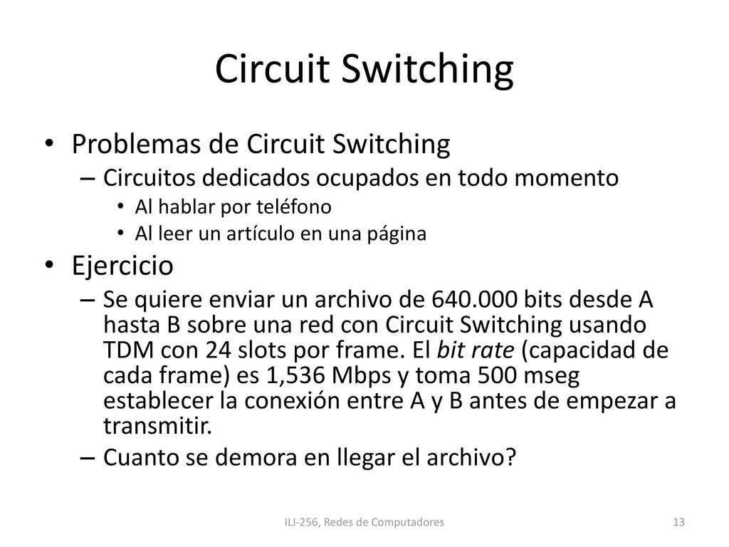 Circuit Switching • Problemas de Circuit Switch...