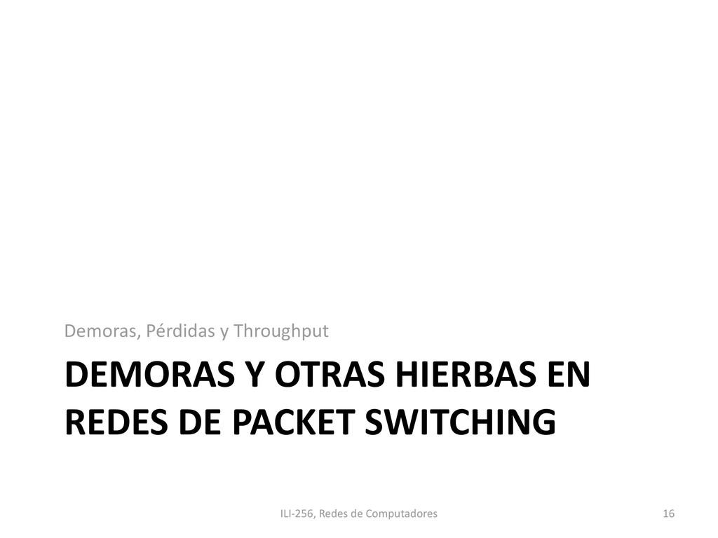 DEMORAS Y OTRAS HIERBAS EN REDES DE PACKET SWIT...
