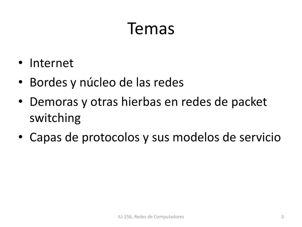 Temas • Internet • Bordes y núcleo de las redes...