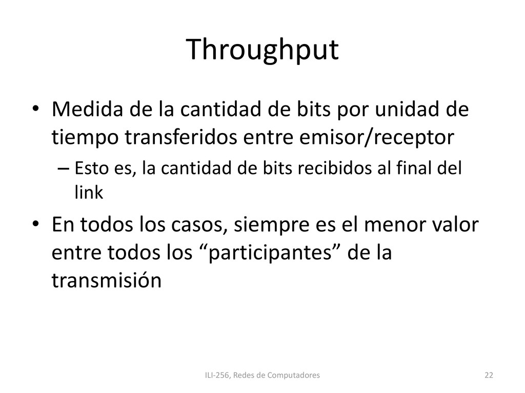 Throughput • Medida de la cantidad de bits por ...