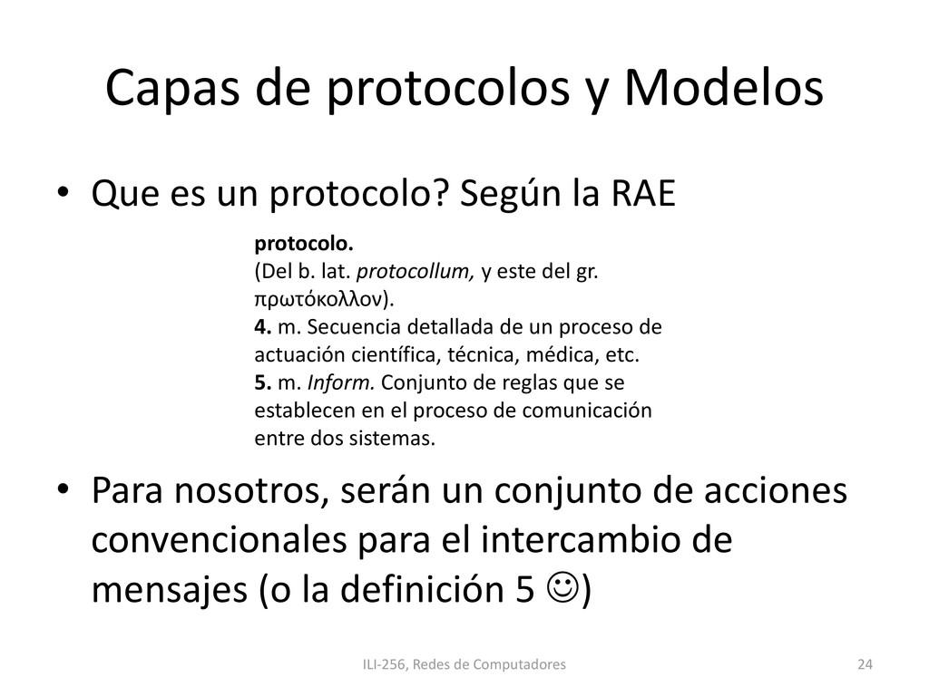 Capas de protocolos y Modelos • Que es un proto...