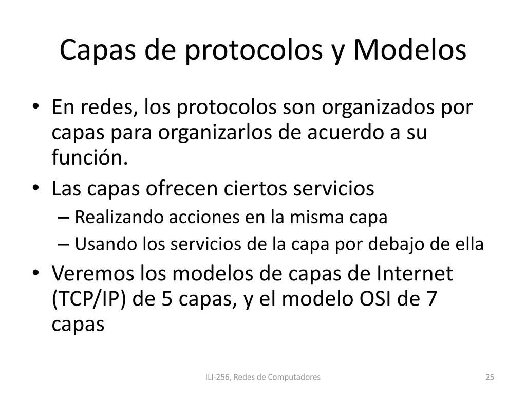 Capas de protocolos y Modelos • En redes, los p...