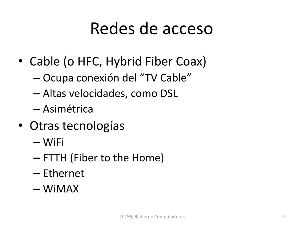 Redes de acceso • Cable (o HFC, Hybrid Fiber Co...