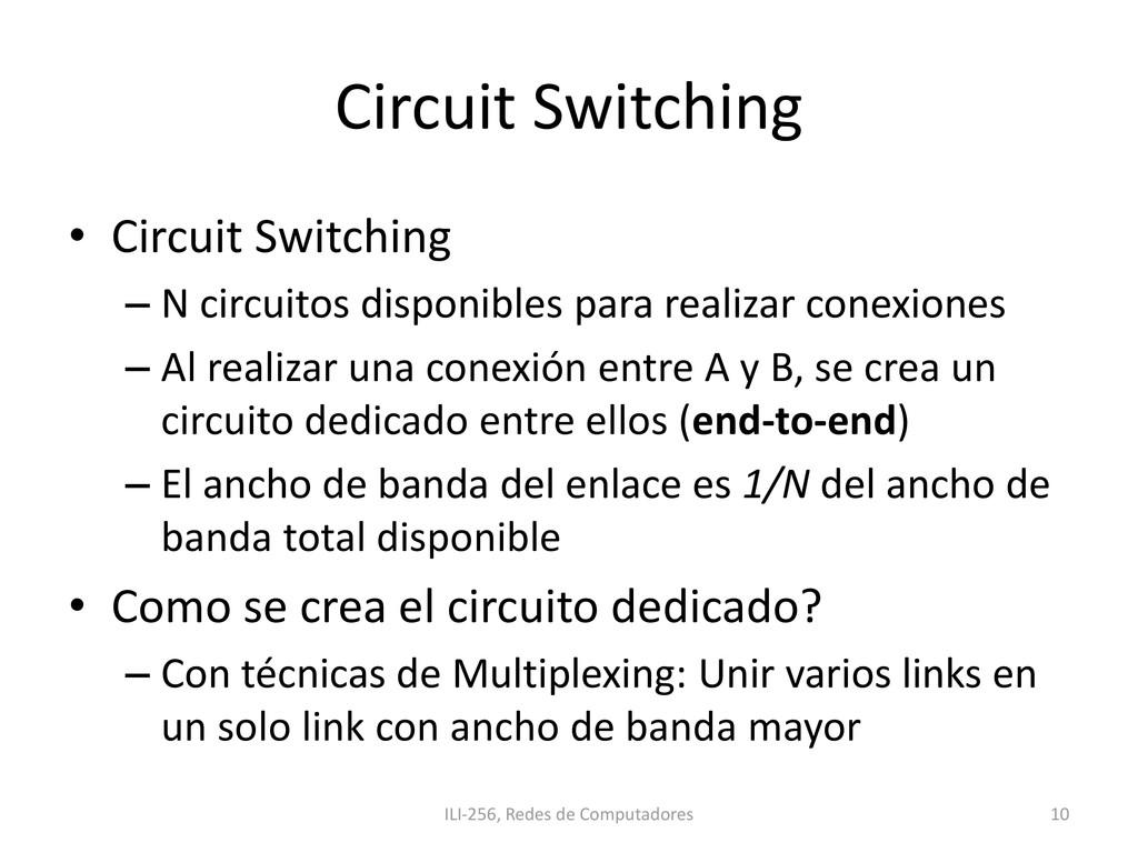 Circuit Switching • Circuit Switching – N circu...