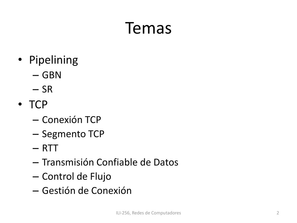 Temas • Pipelining – GBN – SR • TCP – Conexión ...