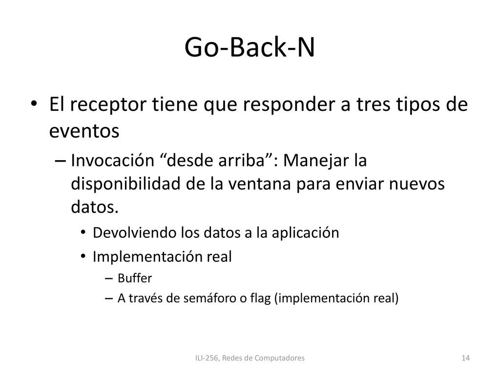 Go-Back-N • El receptor tiene que responder a t...