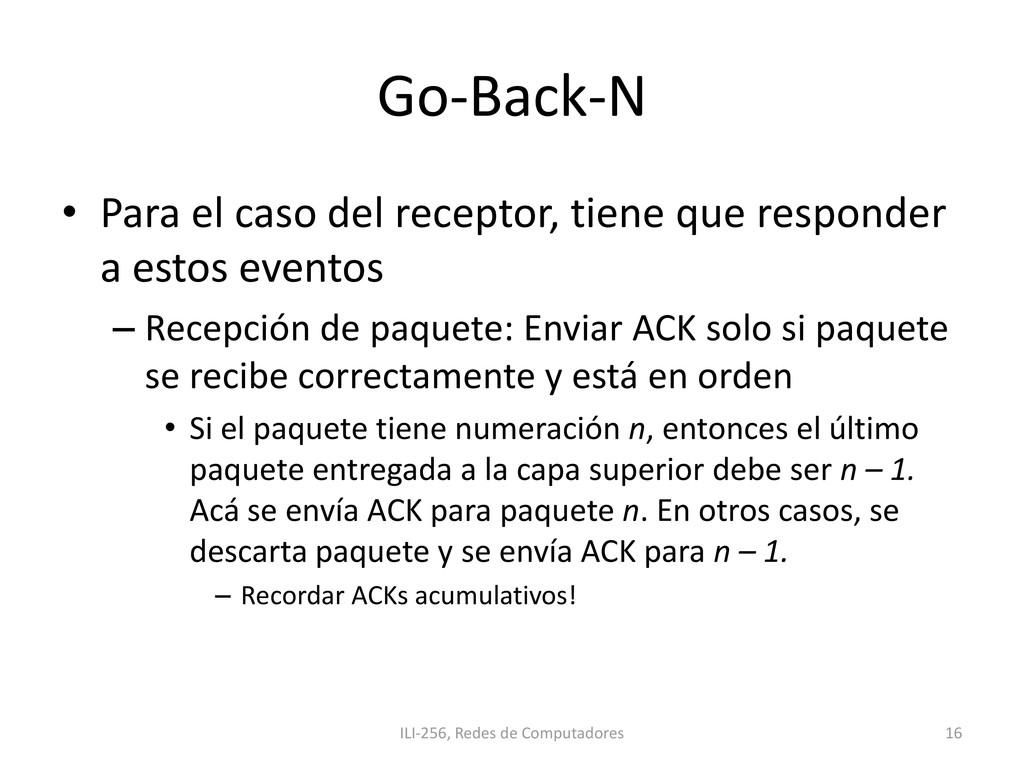 Go-Back-N • Para el caso del receptor, tiene qu...