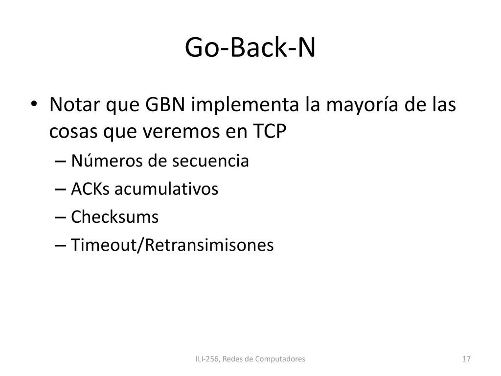 Go-Back-N • Notar que GBN implementa la mayoría...