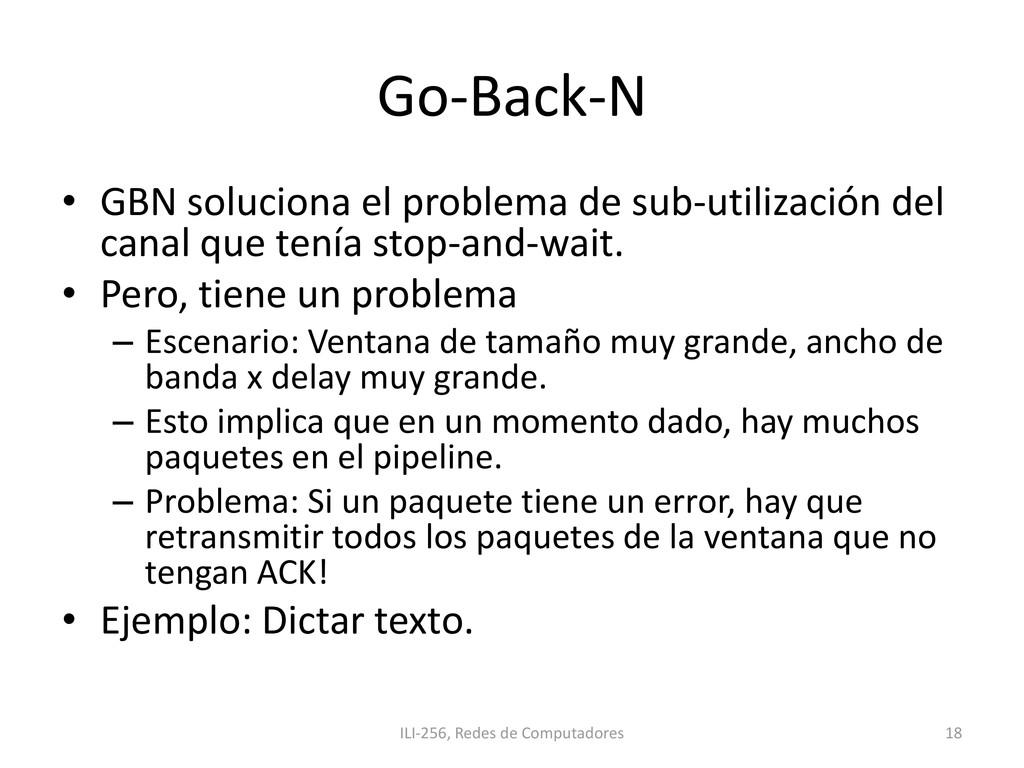 Go-Back-N • GBN soluciona el problema de sub-ut...