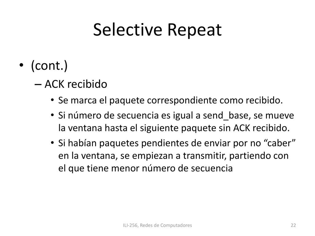Selective Repeat • (cont.) – ACK recibido • Se ...