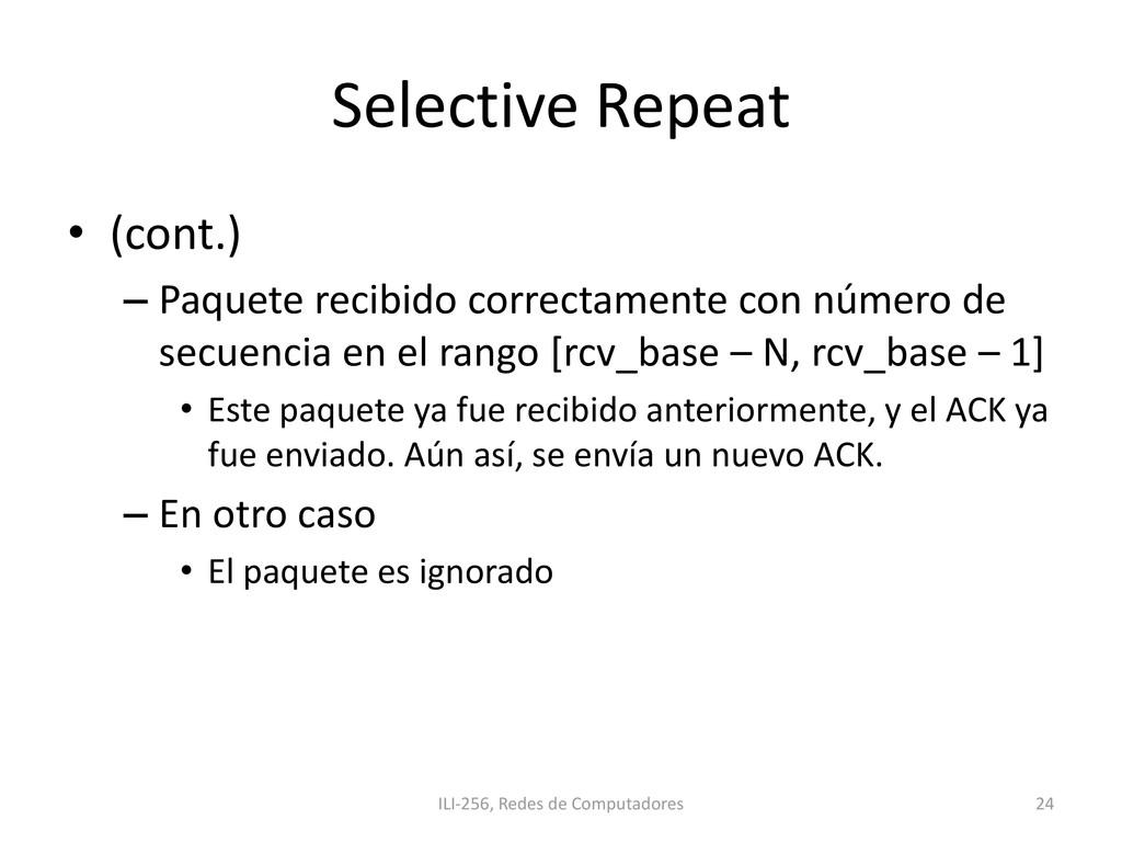 Selective Repeat • (cont.) – Paquete recibido c...