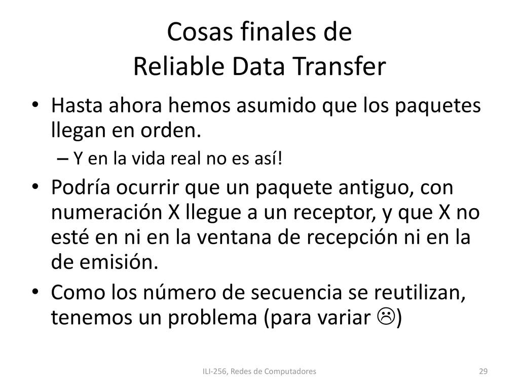 Cosas finales de Reliable Data Transfer • Hasta...
