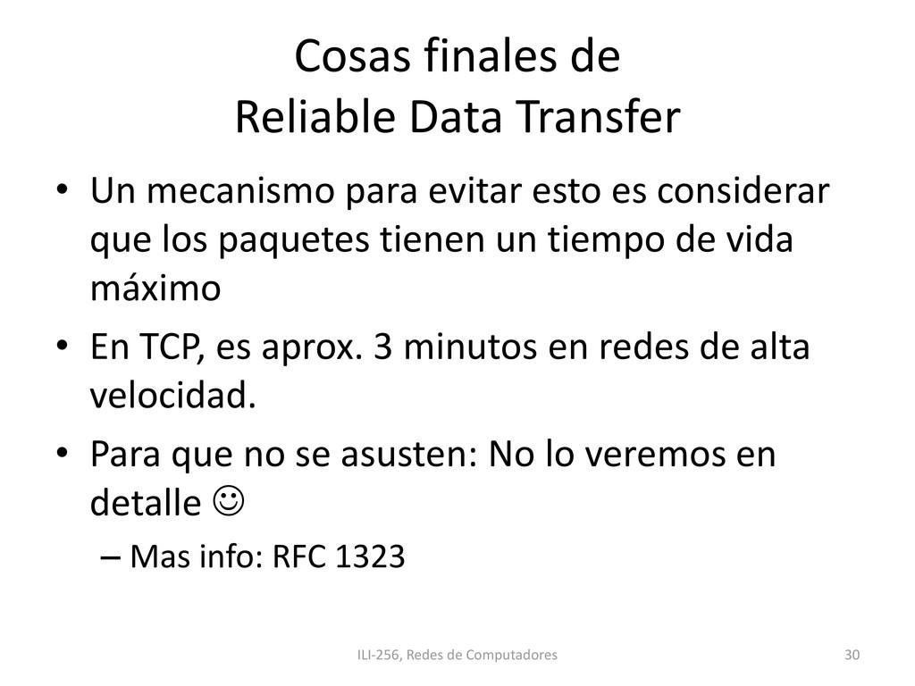 Cosas finales de Reliable Data Transfer • Un me...