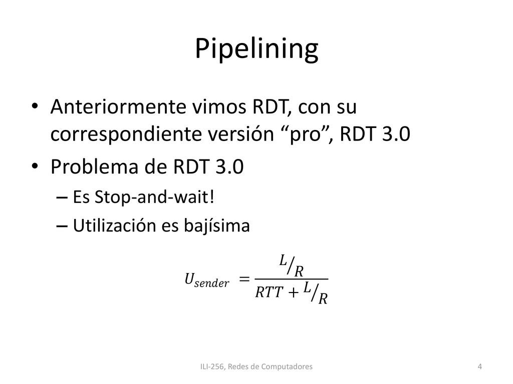 Pipelining • Anteriormente vimos RDT, con su co...