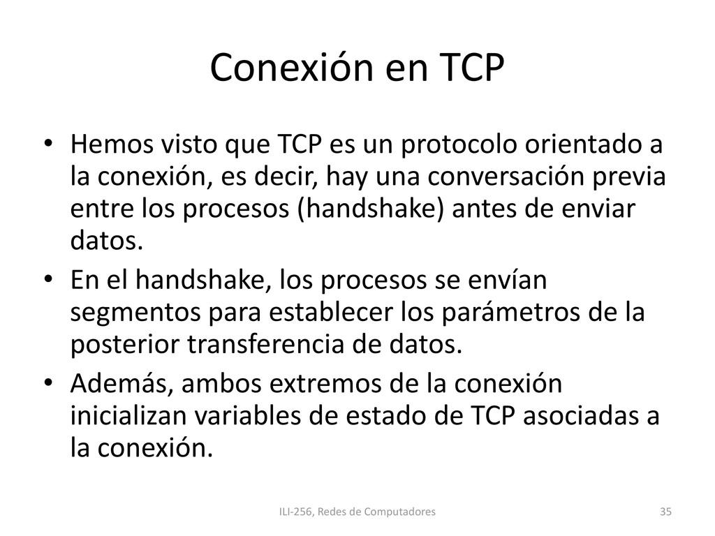 Conexión en TCP • Hemos visto que TCP es un pro...