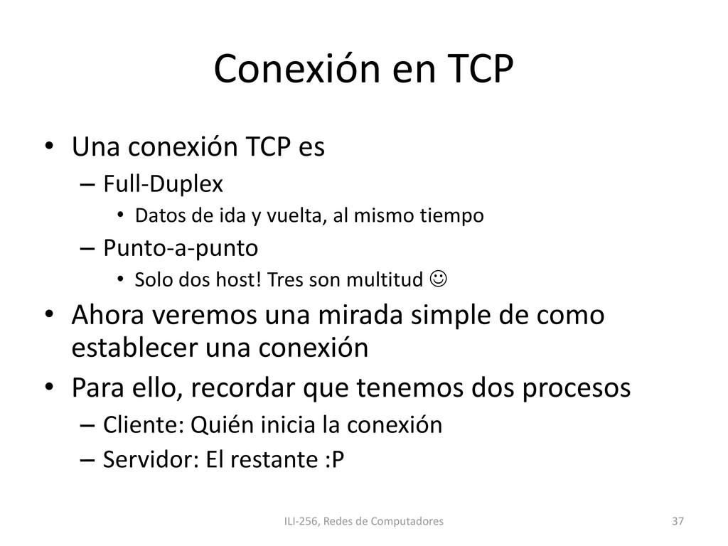 Conexión en TCP • Una conexión TCP es – Full-Du...