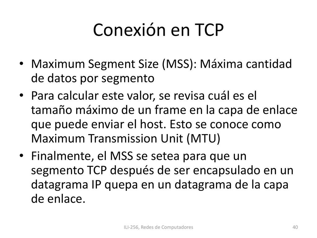 Conexión en TCP • Maximum Segment Size (MSS): M...