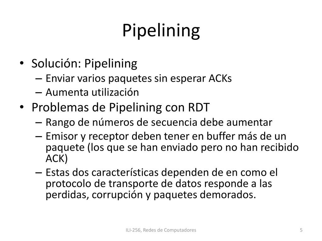 Pipelining • Solución: Pipelining – Enviar vari...