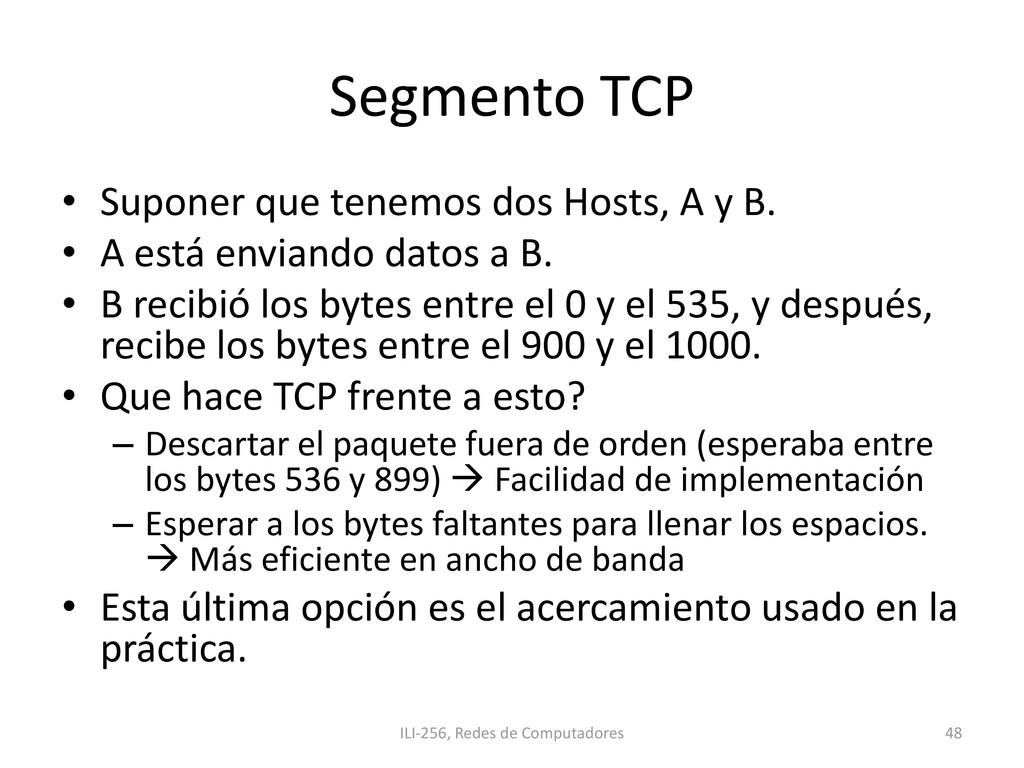 Segmento TCP • Suponer que tenemos dos Hosts, A...